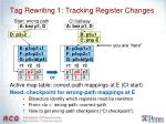 tag rewriting 1 tracking register changes
