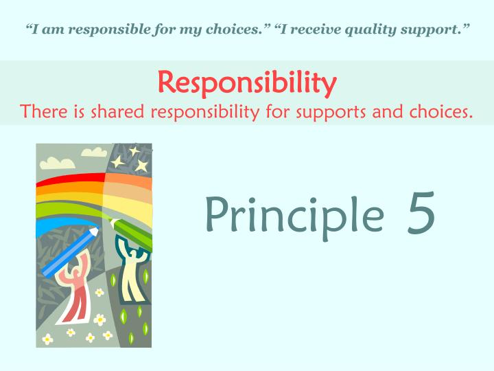"""I am responsible for my choices."" ""I receive quality support."""