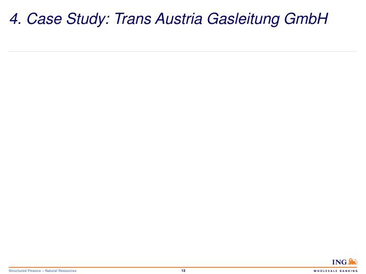 4. Case Study: Trans Austria Gasleitung GmbH