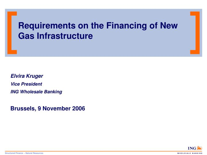 Requirements on the financing of new gas infrastructure