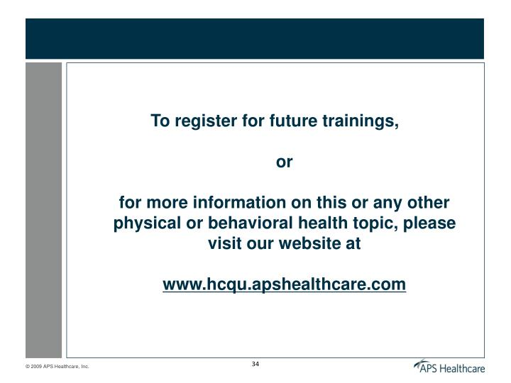 To register for future trainings,