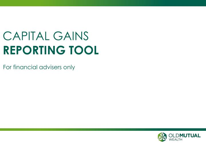 Capital gains reporting tool