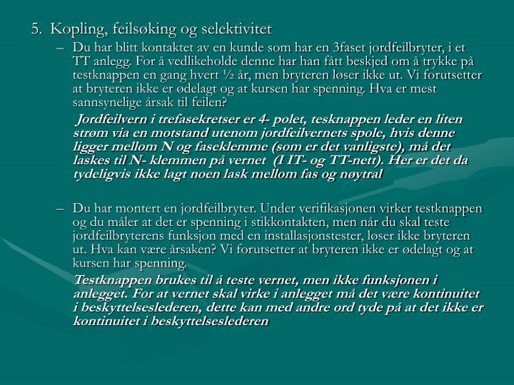5.Kopling, feilsøking og selektivitet