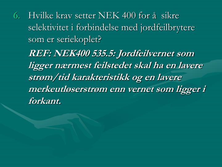 Hvilke kravsetter NEK 400 for å sikre selektivitet i forbindelse med jordfeilbrytere som er seriekoplet?