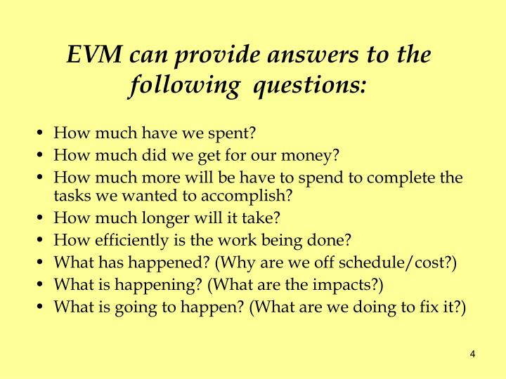 EVM can provide answers to the following  questions: