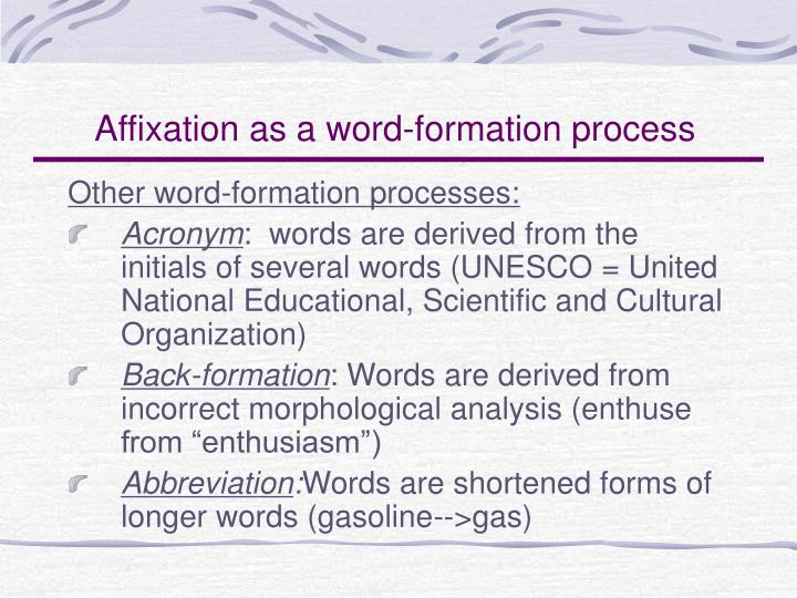 Affixation as a word-formation process