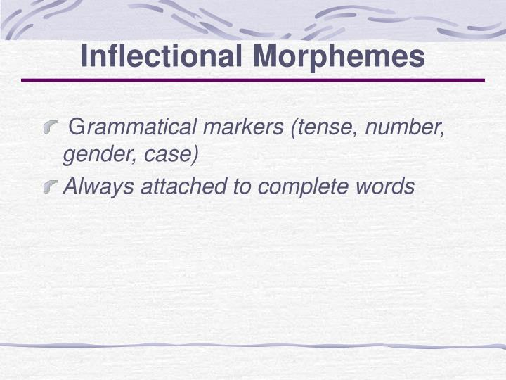 Inflectional Morphemes