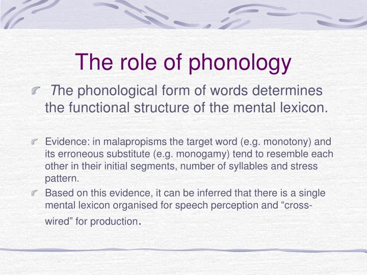 The role of phonology