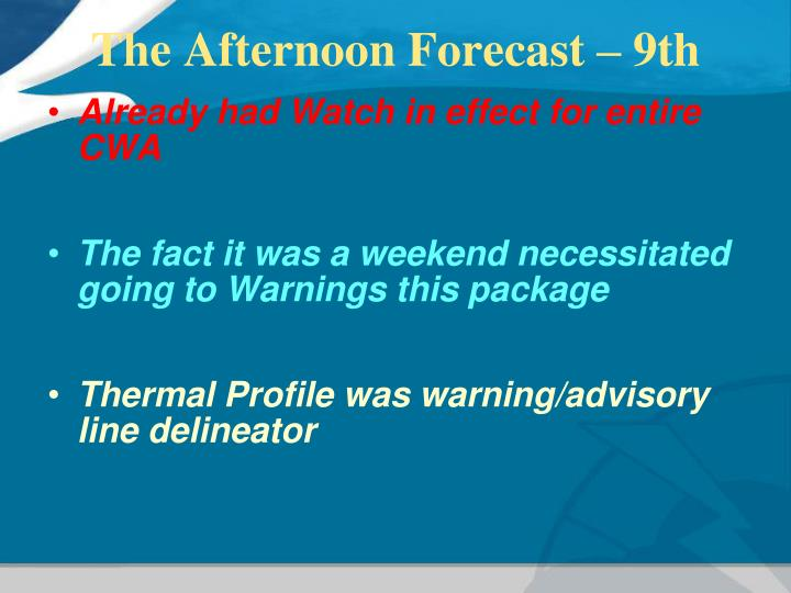 The Afternoon Forecast – 9th