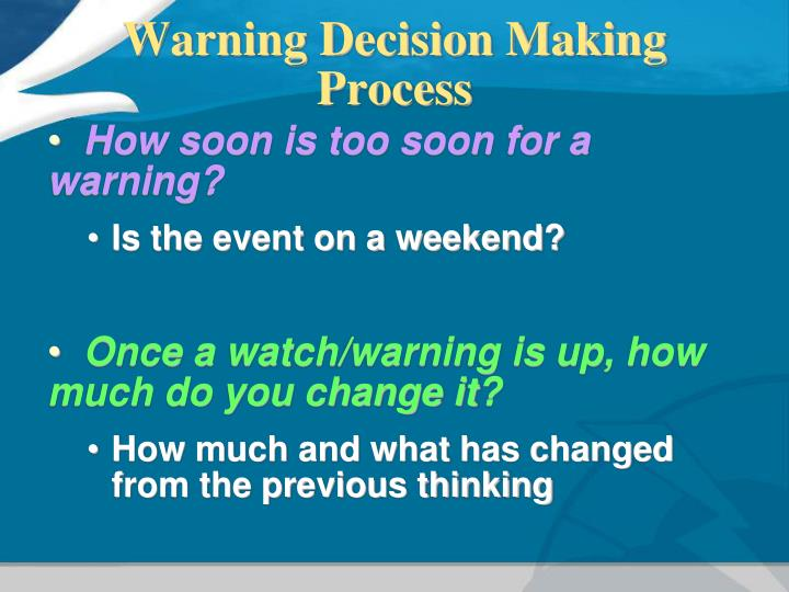 Warning decision making process