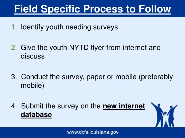 Field Specific Process to Follow