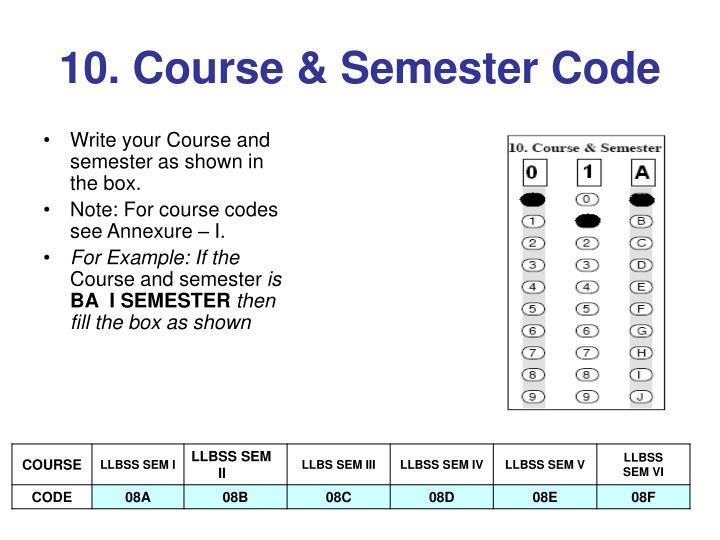 10. Course & Semester Code