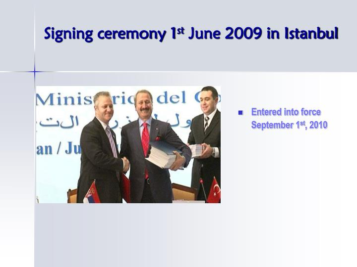 Signing ceremony 1 st june 2009 in istanbul
