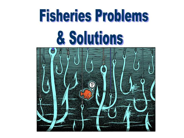 Fisheries Problems