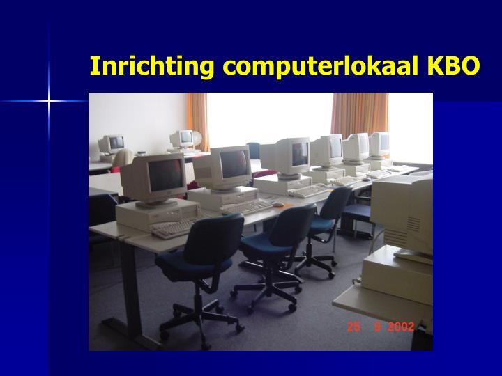 Inrichting computerlokaal KBO