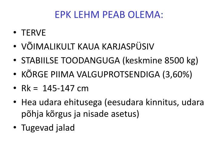 EPK LEHM PEAB OLEMA: