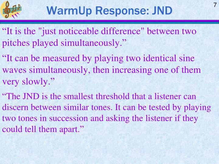 WarmUp Response: JND