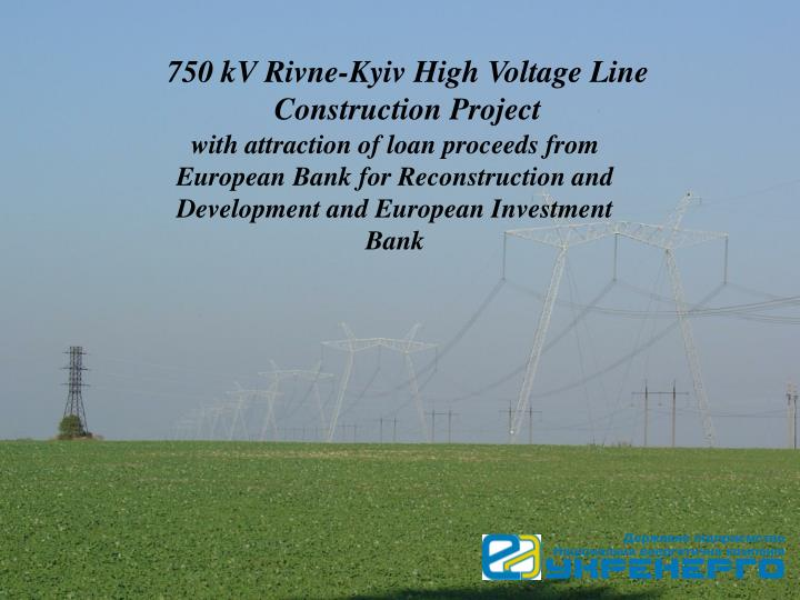750 kV Rivne-Kyiv High Voltage Line Construction Project