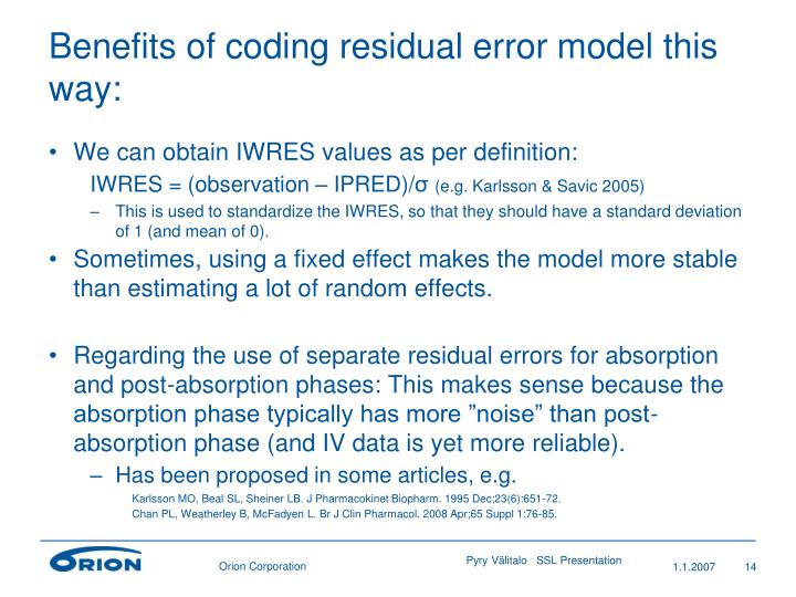 Benefits of coding residual error model this way: