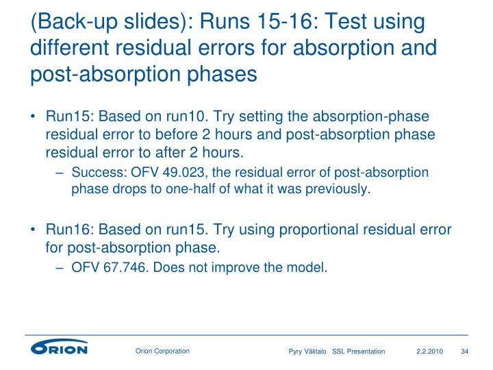 (Back-up slides): Runs 15-16: Test using different residual errors for absorption and post-absorption phases