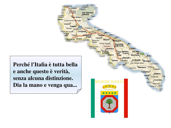 Perch l'Italia  tutta bella