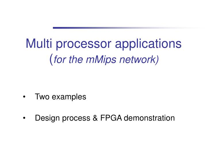 Multi processor applications