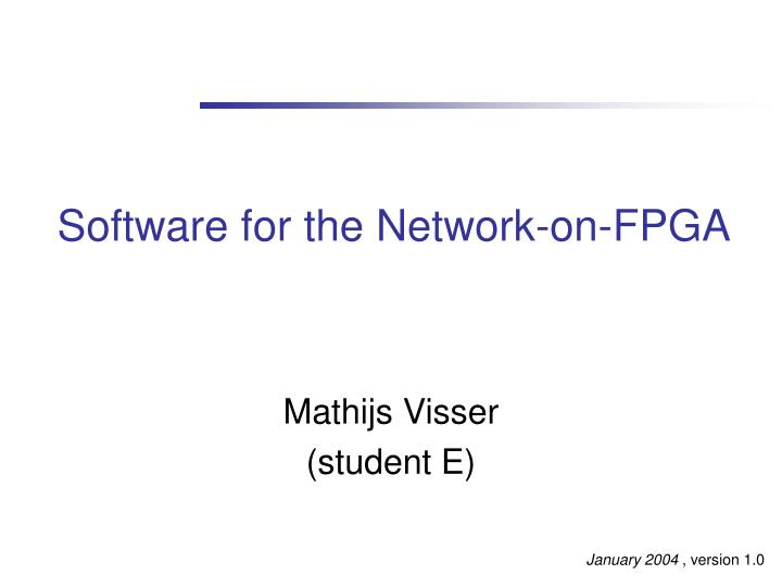 Software for the Network-on-FPGA