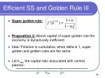 efficient ss and golden rule iii