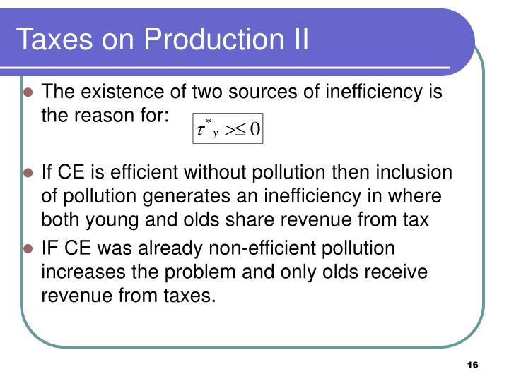Taxes on Production II