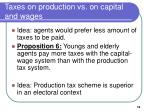 taxes on production vs on capital and wages