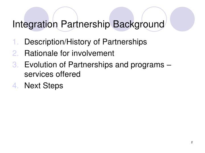 Integration Partnership Background