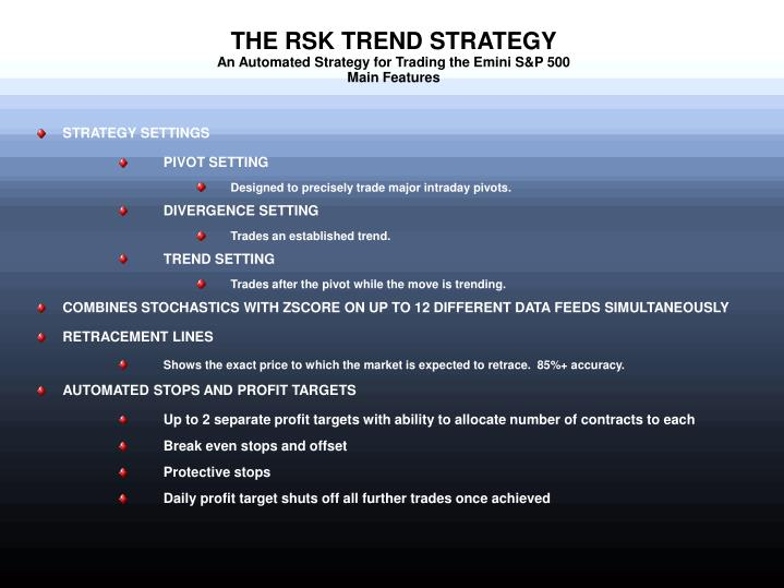 The rsk trend strategy an automated strategy for trading the emini s p 500 main features