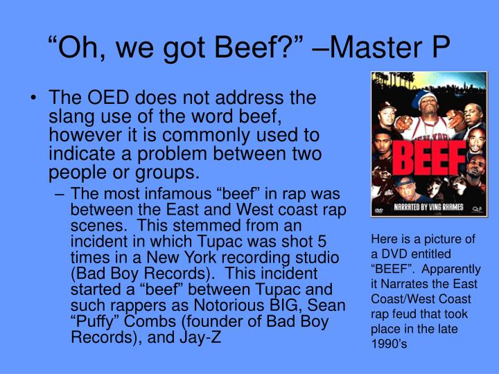 """Oh, we got Beef?"" –Master P"