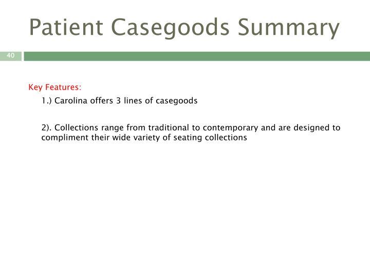 Patient Casegoods Summary