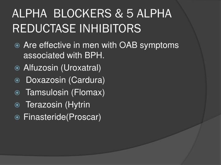 ALPHA  BLOCKERS & 5 ALPHA  REDUCTASE INHIBITORS