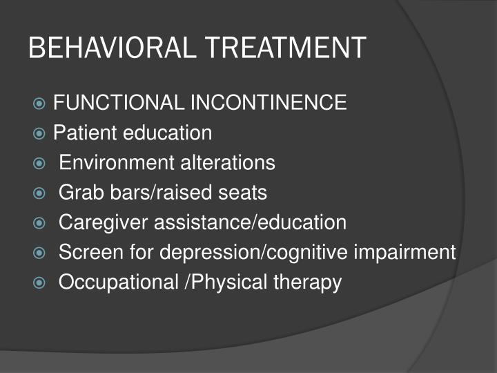 BEHAVIORAL TREATMENT