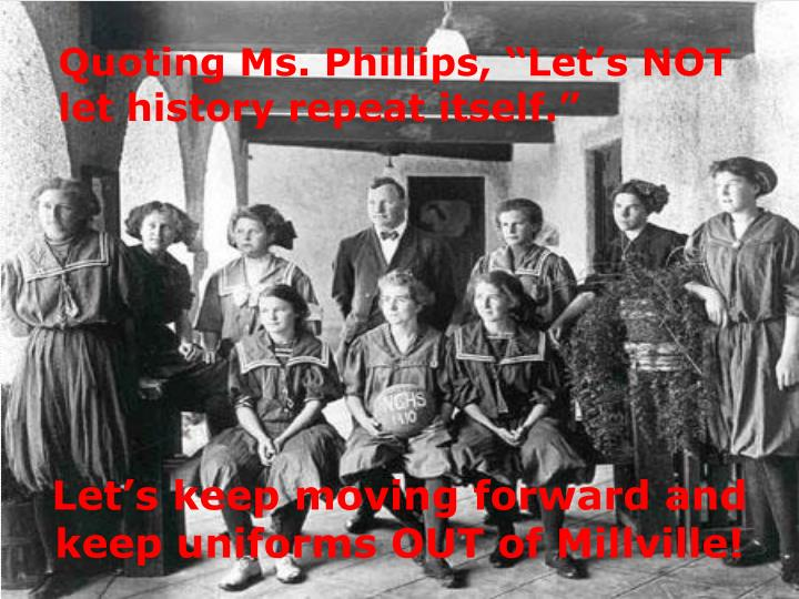 "Quoting Ms. Phillips, ""Let's NOT let history repeat itself."""