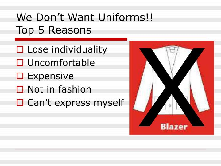 We don t want uniforms top 5 reasons