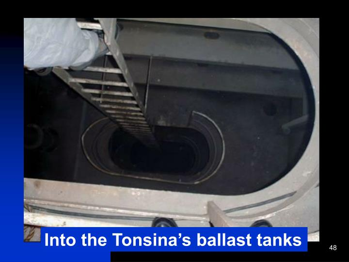 Into the Tonsina's ballast tanks