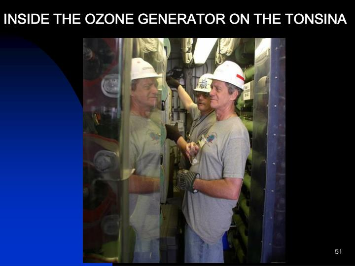 INSIDE THE OZONE GENERATOR ON THE TONSINA