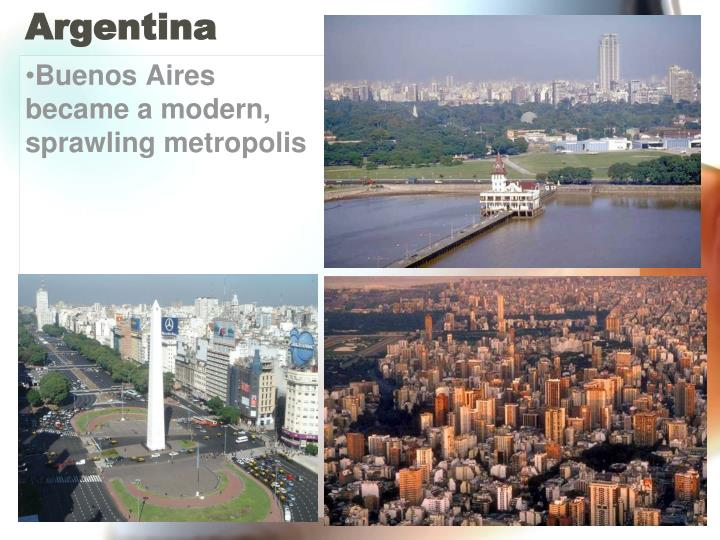 Buenos Aires became a modern, sprawling metropolis
