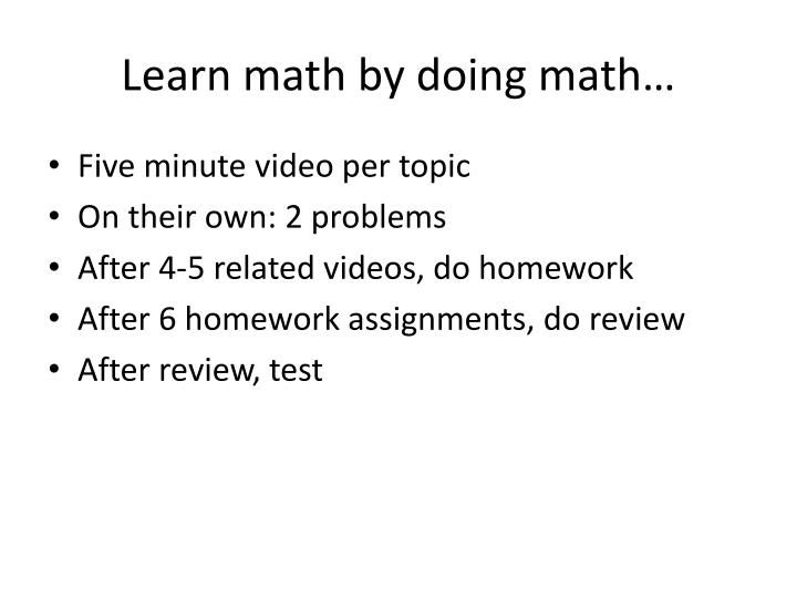 Learn math by doing math…