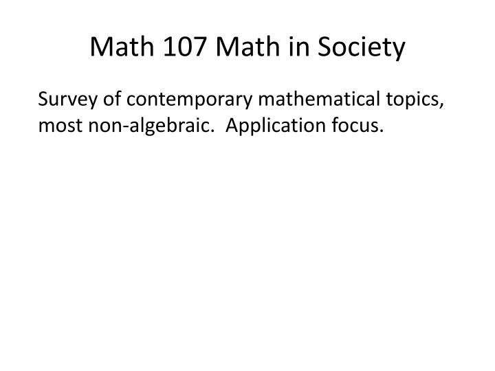 Math 107 Math in Society