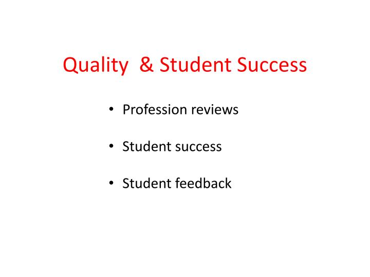 Quality  & Student Success