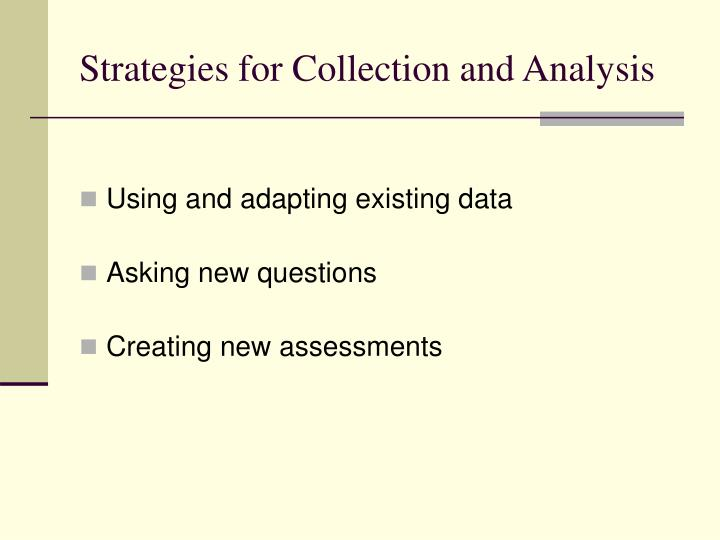 Strategies for collection and analysis