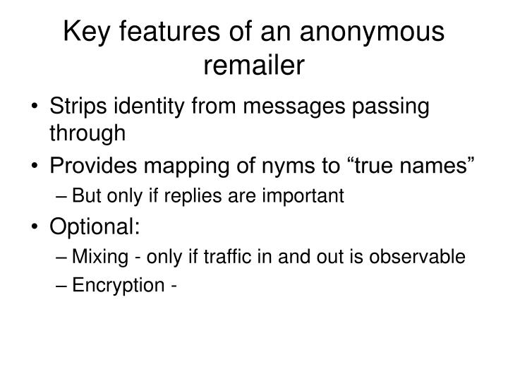 Key features of an anonymous remailer
