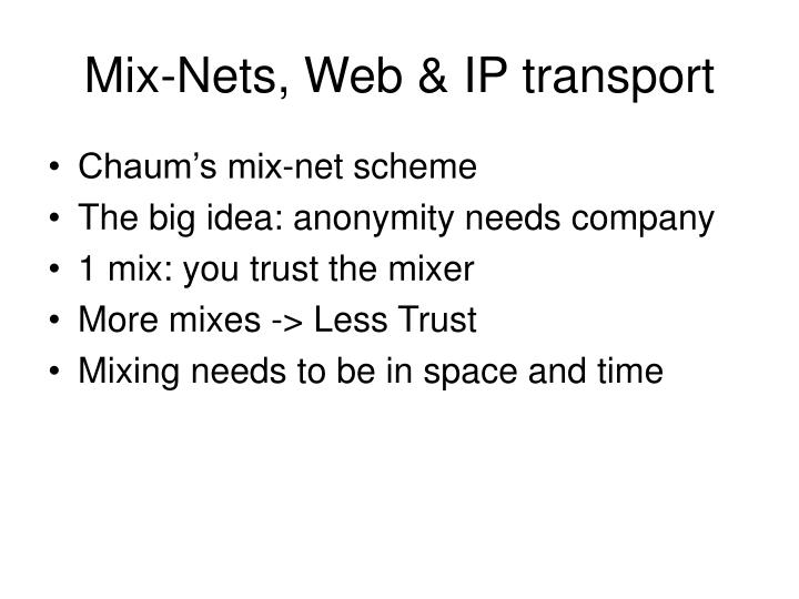 Mix-Nets, Web & IP transport