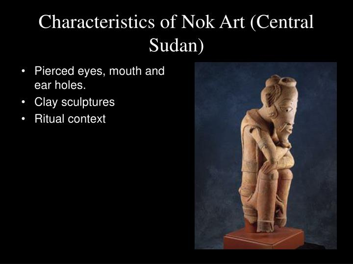 Characteristics of Nok Art (Central Sudan)