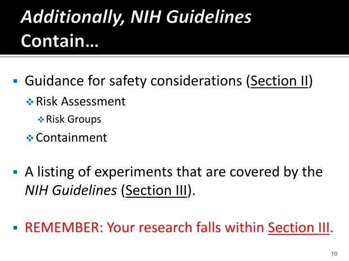 Additionally, NIH Guidelines
