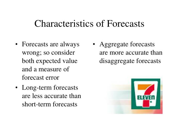 Forecasts are always wrong; so consider both expected value and a measure of forecast error